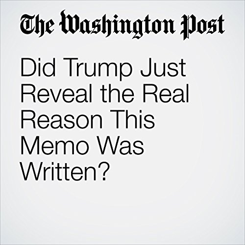 Did Trump Just Reveal the Real Reason This Memo Was Written? copertina