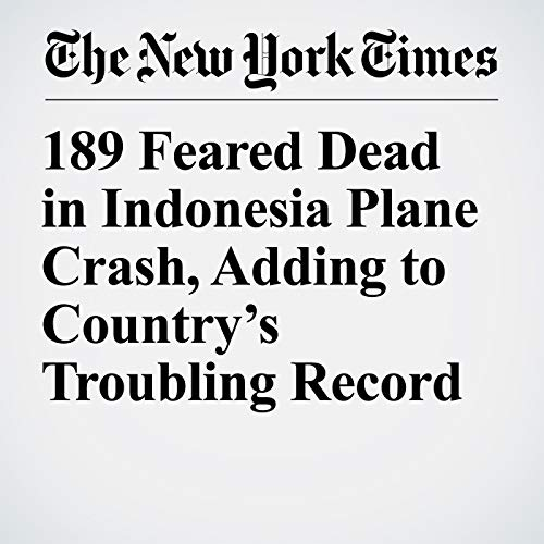 189 Feared Dead in Indonesia Plane Crash, Adding to Country's Troubling Record audiobook cover art