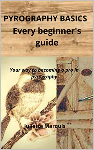 PYROGRAPHY BASICS: Every beginner's guide (English Edition)