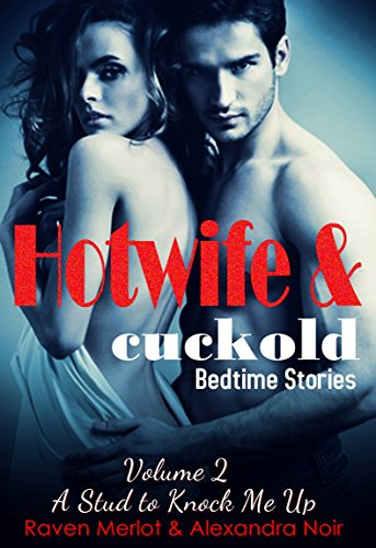 A Stud to Knock Me Up: Sometimes Your Husband Isn't Enough (Hotwife and Cuckold Bedtime Stories Book 2) (English Edition)