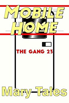 Mobile Home (The Gang Book 23) by [Mary Tales]