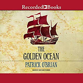 The Golden Ocean                   By:                                                                                                                                 Patrick O'Brian                               Narrated by:                                                                                                                                 John Franklyn-Robbins                      Length: 11 hrs and 3 mins     278 ratings     Overall 4.4