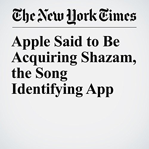 Apple Said to Be Acquiring Shazam, the Song Identifying App copertina