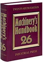 Machinery's Handbook 26: A Reference Book for the Mechanical Engineer, Designer, Manufacturing Engineer, Draftsman, Toolma...
