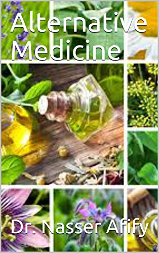 Alternative Medicine by [Dr. Nasser Afify]