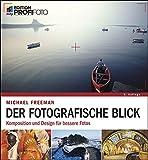Der fotografische Blick: Komposition und Design (mitp Edition ProfiFoto): Komposition und Design für bessere Fotos