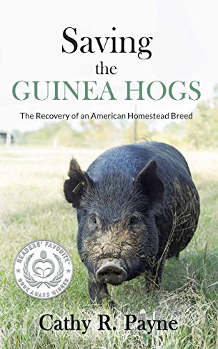 Saving the Guinea Hogs: The Recovery of an American Homestead Breed by [Cathy R. Payne, D. Phillip Sponenberg]