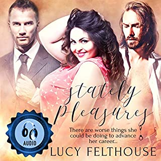 Stately Pleasures                   By:                                                                                                                                 Lucy Felthouse                               Narrated by:                                                                                                                                 Frankie Holland                      Length: 7 hrs and 33 mins     1 rating     Overall 5.0