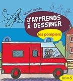 J'apprends à dessiner Les pompiers