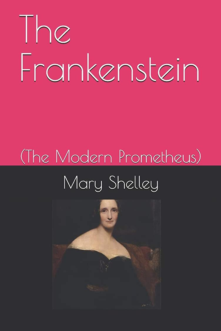 忠誠スプーン立派なThe Frankenstein: (The Modern Prometheus-illustrated)