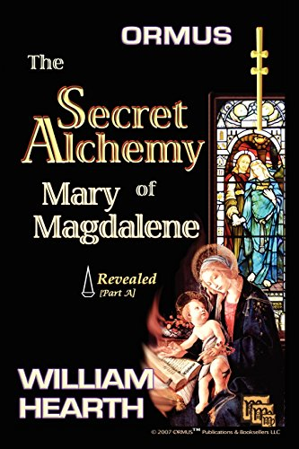 Ormus The Secret Alchemy Of Mary Magdalene Revilled - Del [A]: Historiska och praktiska tillämpningar av essentiell alkemisk vetenskap