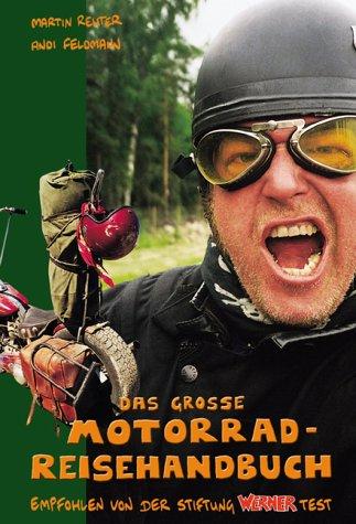 Das große Motorrad-Reisehandbuch
