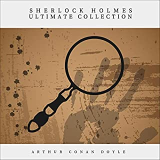 Sherlock Holmes. The Ultimate Collection audiobook cover art