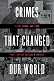 Crimes That Changed Our World: Tragedy, Outrage, and Reform (English Edition)