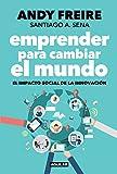 Emprender para cambiar el mundo: El impacto social de la innovación