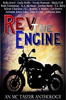 Rev The Engine (An MC Taster Anthology) by [Bink Cummings, Selene Chardou, Bella Jewel, Nina Levine, Jordan Marie, L Wilder, Needa Warrant, A.C. Bextor, Addison Jane]