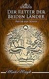 Der Retter der Beiden Lander: Fluch der Sonne (Der Retter der Beiden Länder, Band 2)