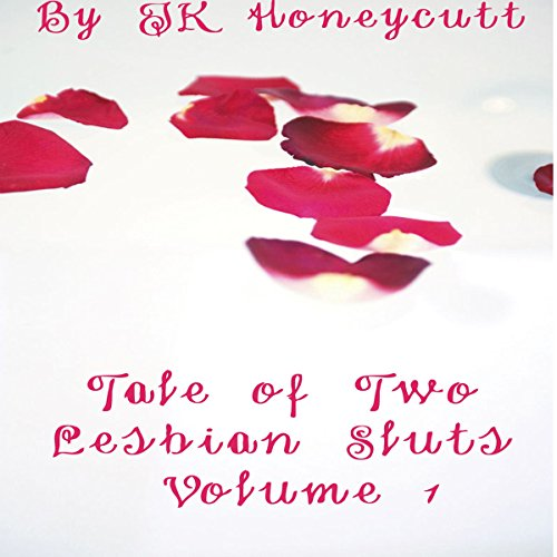 Tale of Two Lesbian Sluts, Volume 1 audiobook cover art