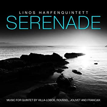 Serenade - Music for Quintet by Villa-Lobos, Roussel, Jolivet and Francaix