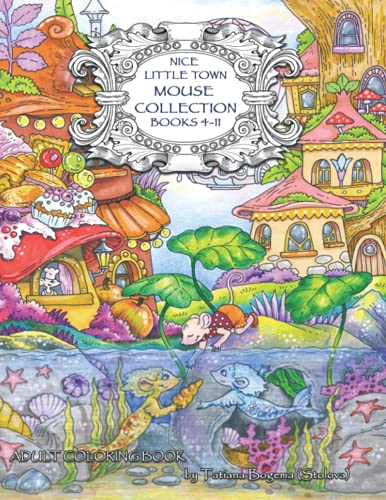Nice little town mouse collection (books 4-11): Adult Coloring Book. All mouse town series. Stress relieving designs.