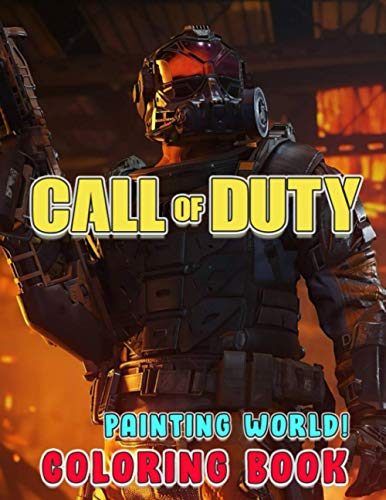 Painting World! - Call of Duty Coloring Book: Boost Your Creativity By This Call of Duty Coloring Book