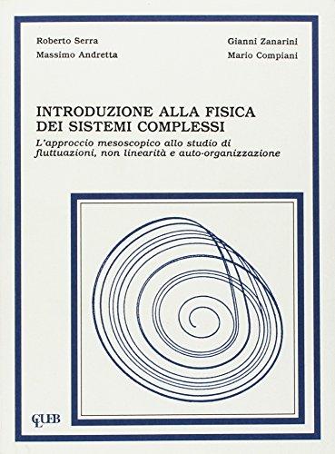 Introduzione alla fisica dei sistemi complessi. L'approccio mesoscopico allo studio di fluttuazioni, non linearità e autoorganizzazione