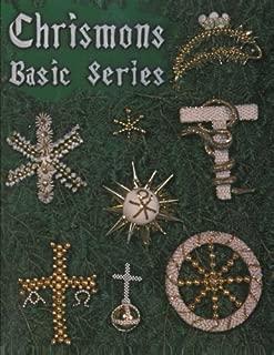 Chrismons Basic Series: Chrismons (Chrismons Ornaments) (Volume 1)