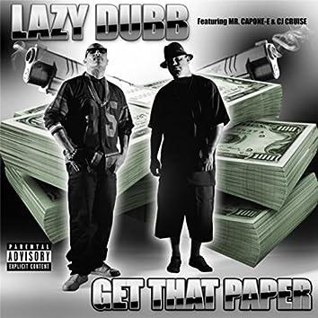 Get That Paper (feat. Mr. Capone-E & Cj Cruise)