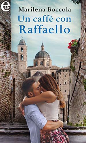 Un caffè con Raffaello (eLit) eBook: Boccola, Marilena: Amazon.it ...