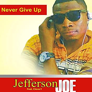 Never Give Up (feat. Clever1)