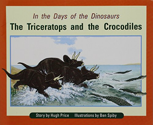 In the Days of Dinosaurs: The Triceratops and the Crocodiles: Individual Student Edition Orange (Levels 15-16) (Rigby PM Plus)