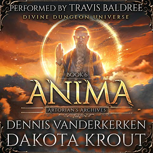 Anima: A Divine Dungeon Series (Artorian's Archives, Book 6)