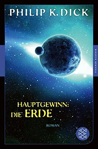 Hauptgewinn: die Erde: Roman (Fischer Klassik)