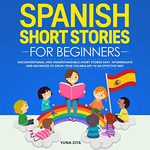 Spanish Short Stories for Beginners Audiobook By Yuna Zita cover art