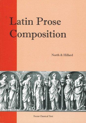 Latin Prose Composition (Focus Classical Texts) (Latin Edition)
