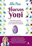 Huevos yoni: Descubre el secreto de una sexualidad plena y una confianza recobrada (Neo-Sex)