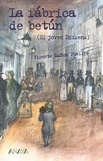 La fabrica de betun (El joven Dickens) by Vicente Munoz Puelles(2012-04-27)