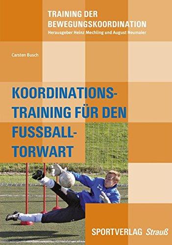 Koordinationstraining des Fußball-Torwarts (Training der Bewegungskoordination)
