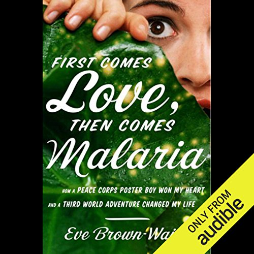 First Comes Love, Then Comes Malaria audiobook cover art