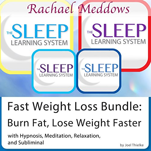 Fast Weight Loss: Burn Fat, Lose Weight Faster - Hypnosis, Meditation and Subliminal - The Sleep Learning System with Rachael Meddows cover art