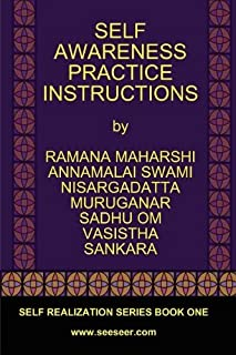 SELF AWARENESS PRACTICE INSTRUCTIONS by Ramana Maharshi Nisargadatta Maharaj Vasistha Sankara Annamalai Swami Muruganar Sa...