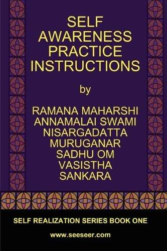 Self Awareness Practice Instructions: Self Realizaation Series, Book One by Bhagavan Sri Ramana Maharshi (2013-11-01)