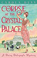 The Corpse at the Crystal Palace (Daisy Dalrymple)