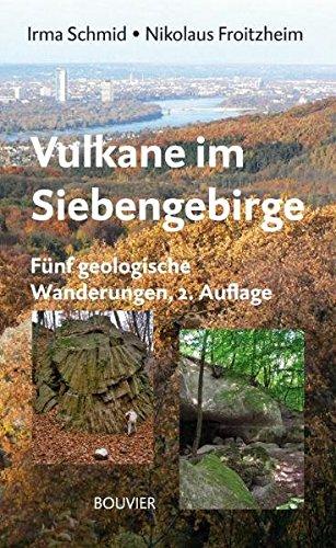 Vulkane im Siebengebirge: Fünf geologische Wanderungen