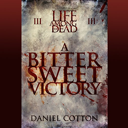 Life Among the Dead 3: A Bittersweet Victory cover art