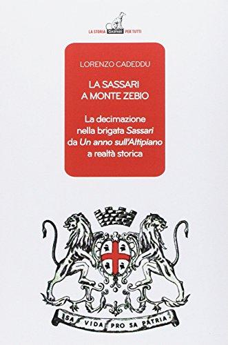 La Sassari a Monte Zebio. La decimazione nella brigata «Sassari» da «Un anno sull'altipiano» a realtà storica