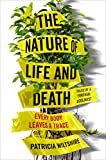 The Nature of Life and Death: Every Body...