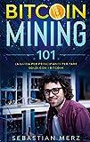 Bitcoin Mining 101 : La guida per principianti per fare soldi con i Bitcoin