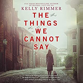 The Things We Cannot Say                   Written by:                                                                                                                                 Kelly Rimmer                               Narrated by:                                                                                                                                 Ann Marie Gideon,                                                                                        Nancy Peterson                      Length: 13 hrs and 42 mins     9 ratings     Overall 4.6
