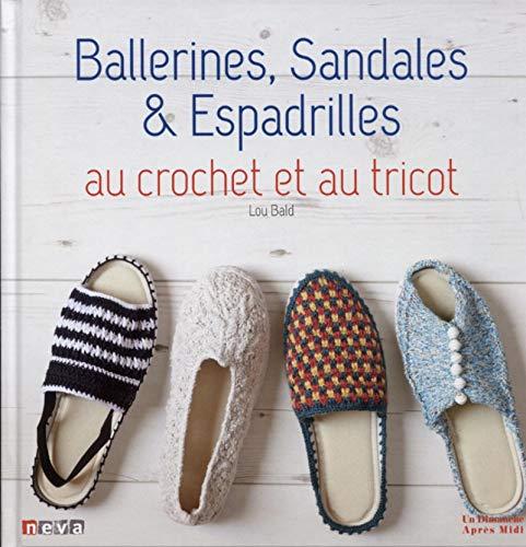 Ballerines, sandales et espadrilles: Au crochet et au tricot